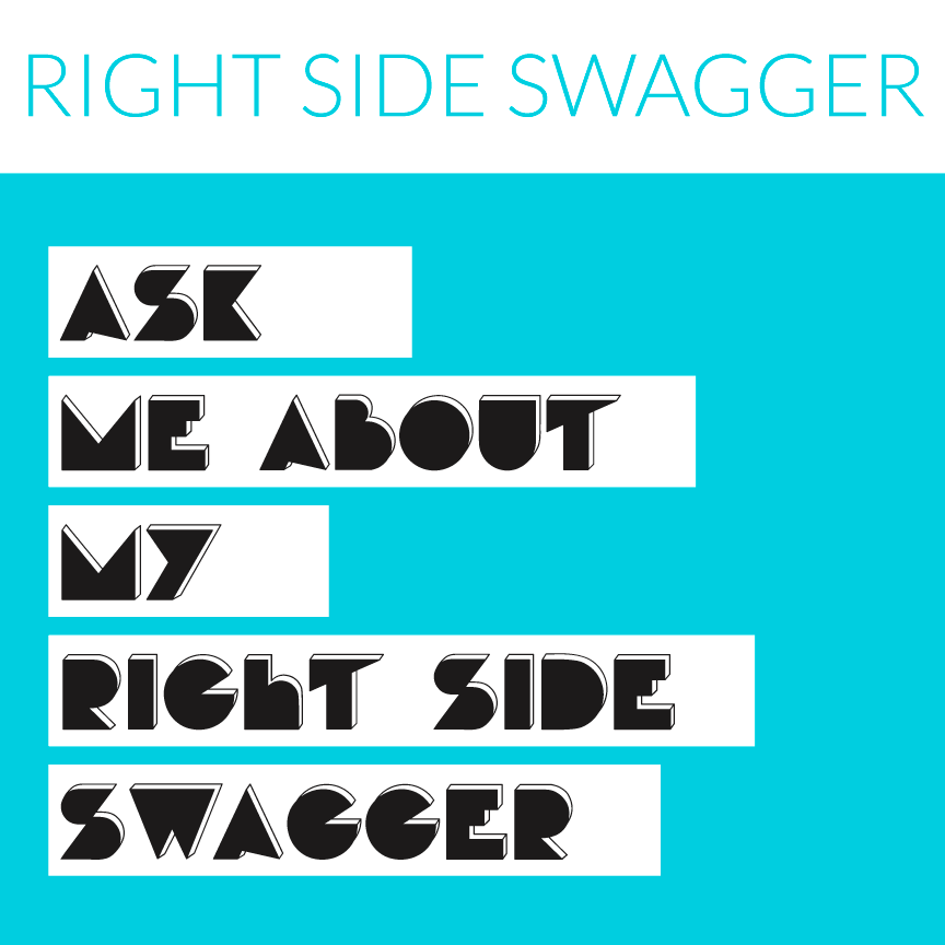 ask me about my right side swagger 80s text