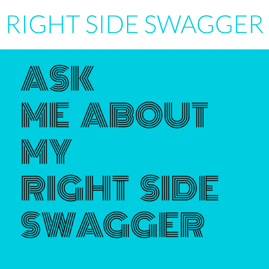 ask me about my right side swagger modern text